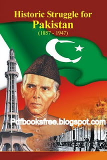 Historic Struggle For Pakistan 1857 to 1947 Book