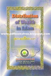Distribution of Wealth in Islam By Mufti Muhammad Shafi Usmani Free Download in PDF