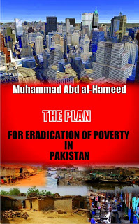 The plan for eradication of poverty in Pakistan By M.A Hameed