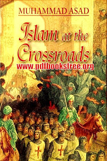 Islam at the Crossroads by Muhammad Asad Pdf Free Download