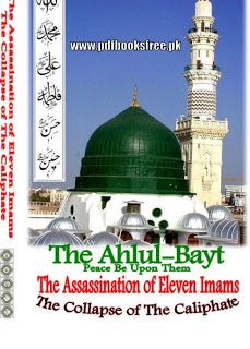 The Ahlul Bayt The Assassination of Eleven Imams the collapse of the caliphate Pdf
